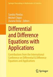 Differential and Difference Equations with Applications: Contributions from the International Conference on Differential & Difference Equations and Applications