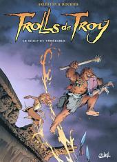 Trolls de Troy T02: Le scalp du vénérable