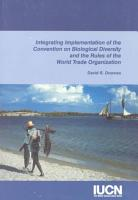 Integrating Implementation of the Convention on Biological Diversity and the Rules of the World Trade Organization PDF