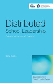 Distributed School Leadership: Developing Tomorrow's Leaders