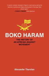 Boko Haram: The History of an African Jihadist Movement