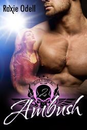 Ambush: Hot Alpha Steamy Motorcycle Club Romance