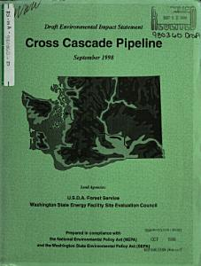 Mt  Baker Snoqualmie National Forest  N F    Wenatchee National Forest  N F    Olympic Cross Cascade Pipeline Project  Construct and Operate a Common Carrier Petroleum Pipeline PDF