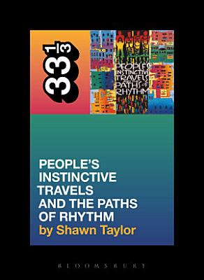 A Tribe Called Quest s People s Instinctive Travels and the Paths of Rhythm
