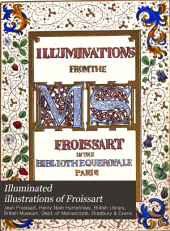 Illuminated Illustrations of Froissart: Selected from the MS. in the British Museum