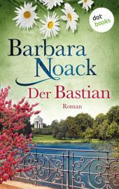 Der Bastian: Roman