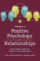 Toward a Positive Psychology of Relationships  New Directions in Theory and Research PDF