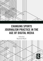 Changing Sports Journalism Practice in the Age of Digital Media