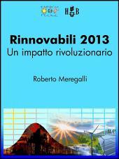 Rinnovabili 2013: un impatto rivoluzionario