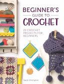 Beginner s Guide to Crochet Book