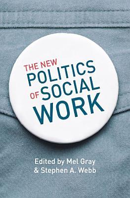 The New Politics of Social Work