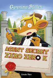 Agent secret Zero Zero K