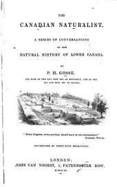 The Canadian Naturalist: A Series of Conversations on the Natural History of Lower Canada