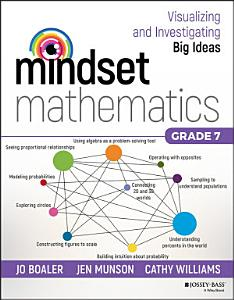 Mindset Mathematics  Visualizing and Investigating Big Ideas  Grade 7 Book