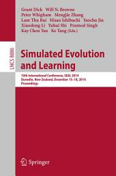 Simulated Evolution and Learning: 10th International Conference, SEAL 2014, Dunedin, New Zealand, December 15-18, Proceedings