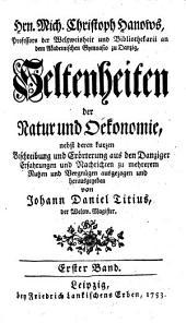 Seltenheiten der Natur und Oekonomie ... herausgegeben von Johann Daniel Titius
