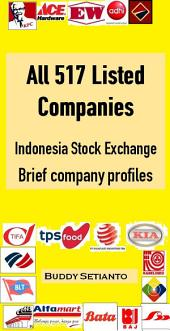 All 517 Listed Companies in Indonesia Stock Exchange: Brief company profiles