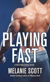 Playing Fast: A New York Saints Novel