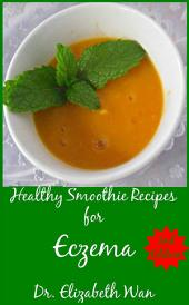 Healthy Smoothie Recipes for Eczema 2nd Edition