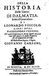 Della historia delle guerre di Dalmatia, sotto il generalato di Leonardo Foscolo