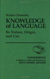 Knowledge of Language: Its Nature, Origin, and Use