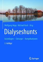 Dialyseshunts: Grundlagen – Chirurgie - Komplikationen, Ausgabe 3