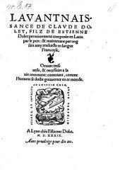 L'avantnaissance de Claude Dolet, filz de estienne Dolet; premierement composee en Latin par le pere: et maintenant ... Francoyle