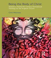 Being the Body of Christ: Towards a Twenty-First Century Homosexual Theology for the Anglican Church