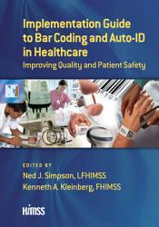 Implementation Guide To Bar Coding And Auto Id In Healthcare Book PDF