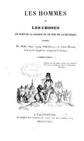 Les hommes et les choses du Nord de la France et du Midi de la Belgique