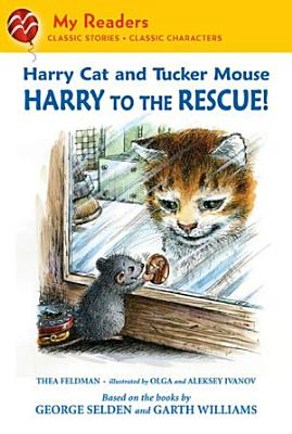Harry Cat and Tucker Mouse  Harry to the Rescue