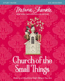 Church of the Small Things Study Guide