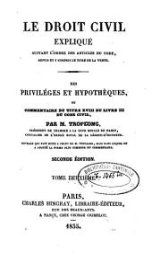 Le droit civil expliqué: suivant l'ordre des articles du code : depuis et y compris le titre de la vente : ouvrage qui fait suite à celui de M. Toullier : mais dans lequel on a adopté la forme plus commode du commentaire. De l'échange et du louage : commentaire des titres VII et VIII du livre III du Code civil. 9 - 10 - 11