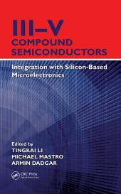 III–V Compound Semiconductors: Integration with Silicon-Based Microelectronics