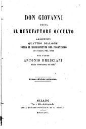Prose del padre Antonio Bresciani: Don Giovanni, ossia, Il benefattore occulto aggiuntivi quattro dialoghi sopra il risorgimento del paganesimo in Italia nel 1849, Volume 10