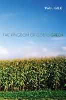 The Kingdom of God Is Green PDF