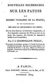 Nouvelles recherches sur les patois ou idiomes vulgaires de la France (etc.) - Paris, Goujon 1809