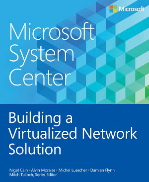 Microsoft System Center Building a Virtualized Network Solution PDF