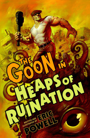 The Goon  Volume 3  Heaps of Ruination  2nd edition