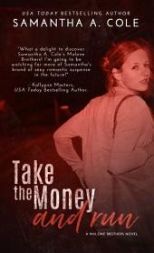 Take the Money and Run: Malone Brothers Book 1