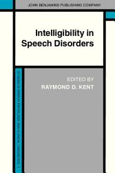 Intelligibility In Speech Disorders Book PDF