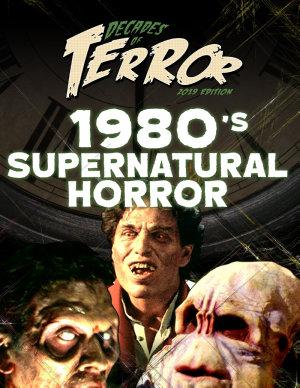 Decades of Terror 2019  1980 s Supernatural Horror