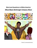 Word and Questions to White America: What Black Birthright Citizens Want