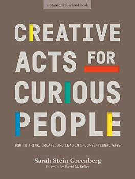 Creative Acts for Curious People PDF