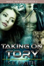 Taking on Tory: Magic, New Mexico Book 2