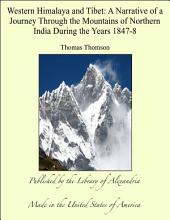 Western Himalaya and Tibet: A Narrative of a Journey Through the Mountains of Northern India During the Years 1847-8