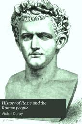History of Rome and the Roman People: From Its Origin to the Establishment of the Christian Empire, Volume 4, Issue 2