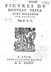 Figures du Nouveau Testament declarees par stanses. Par G. C. T.