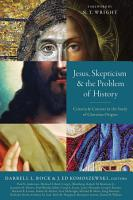 Jesus  Skepticism  and the Problem of History PDF