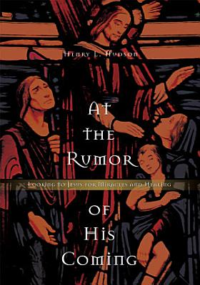 At the Rumor of His Coming